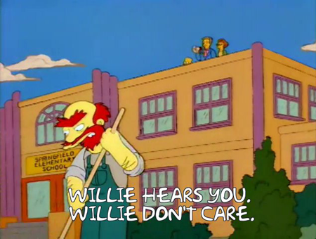 Willie hears ya, Willie don't care